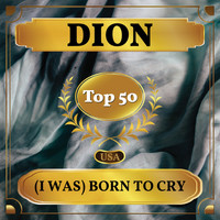Dion - (I Was) Born to Cry (Billboard Hot 100 - No 42)