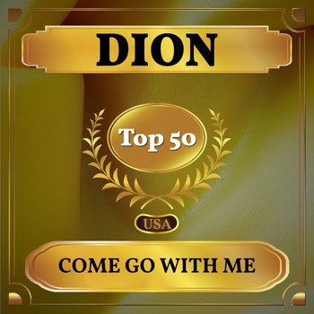 Dion - Come Go with Me (Billboard Hot 100 - No 48)