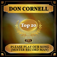 Don Cornell - Please Play Our Song (Mister Record Man) (Billboard Hot 100 - No 18)