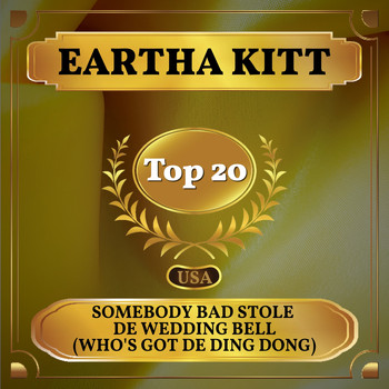 Eartha Kitt - Somebody Bad Stole De Wedding Bell (Who's Got De Ding Dong) (Billboard Hot 100 - No 16)
