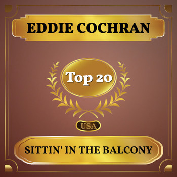 Eddie Cochran - Sittin' in the Balcony (Billboard Hot 100 - No 18)