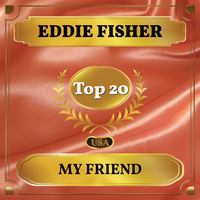 Eddie Fisher - My Friend (Billboard Hot 100 - No 15)