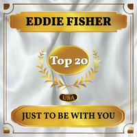 Eddie Fisher - Just to Be with You (Billboard Hot 100 - No 18)