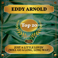 Eddy Arnold - Just a Little Lovin' (Will Go a Long, Long Way) (Billboard Hot 100 - No 13)