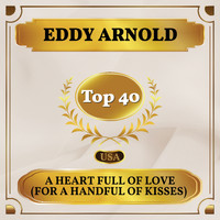 Eddy Arnold - A Heart Full of Love (For a Handful of Kisses) (Billboard Hot 100 - No 23)
