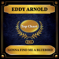 Eddy Arnold - Gonna Find Me a Bluebird (Billboard Hot 100 - No 51)