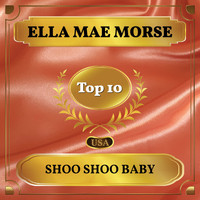 Ella Mae Morse - Shoo Shoo Baby (Billboard Hot 100 - No 4)