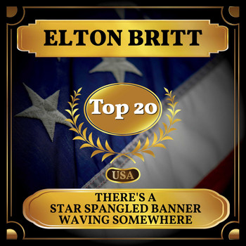 Elton Britt - There's a Star Spangled Banner Waving Somewhere (Billboard Hot 100 - No 17)