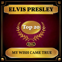 Elvis Presley - My Wish Came True (Billboard Hot 100 - No 12)