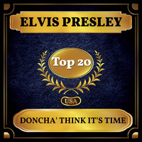 Elvis Presley - Doncha' Think It's Time (Billboard Hot 100 - No 15)