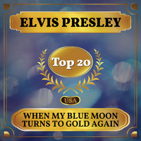Elvis Presley - When My Blue Moon Turns to Gold Again (Billboard Hot 100 - No 19)