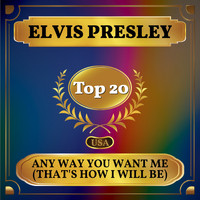 Elvis Presley - Any Way You Want Me (That's How I Will Be) (Billboard Hot 100 - No 20)