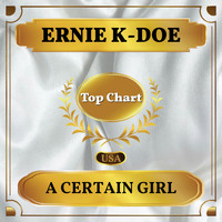 Ernie K-Doe - A Certain Girl (Billboard Hot 100 - No 71)
