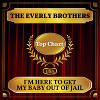 The Everly Brothers - I'm Here to Get My Baby Out of Jail (Billboard Hot 100 - No 76)
