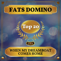 Fats Domino - When My Dreamboat Comes Home (Billboard Hot 100 - No 14)