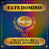 Fats Domino - I'm Gonna Be a Wheel Someday (Billboard Hot 100 - No 17)