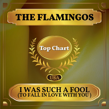 The Flamingos - I Was Such a Fool (to Fall in Love with You) (Billboard Hot 100 - No 71)