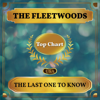 The Fleetwoods - The Last One to Know (Billboard Hot 100 - No 96)