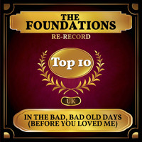 The Foundations - In the Bad, Bad Old Days (Before You Loved Me) (UK Chart Top 40 - No. 8)