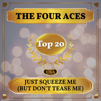 The Four Aces - Just Squeeze Me (But Don't Tease Me) (Billboard Hot 100 - No 20)