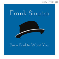 Frank Sinatra - I'm a Fool to Want You (Billboard Hot 100 - No 14)
