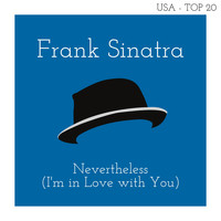 Frank Sinatra - Nevertheless (I'm in Love with You) (Billboard Hot 100 - No 14)
