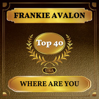 Frankie Avalon - Where Are You (Billboard Hot 100 - No 32)