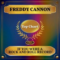 Freddy Cannon - If You Were a Rock and Roll Record (Billboard Hot 100 - No 67)