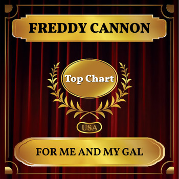 Freddy Cannon - For Me and My Gal (Billboard Hot 100 - No 71)