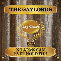 The Gaylords - No Arms Can Ever Hold You (Billboard Hot 100 - No 67)