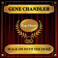Gene Chandler - Walk On with the Duke (Billboard Hot 100 - No 91)