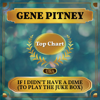 Gene Pitney - If I Didn't Have a Dime (To Play the Juke Box) (Billboard Hot 100 - No 58)