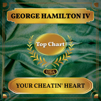 George Hamilton IV - Your Cheatin' Heart (Billboard Hot 100 - No 72)