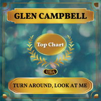 Glen Campbell - Turn Around, Look at Me (Billboard Hot 100 - No 62)