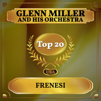 Glenn Miller And His Orchestra - Frenesi (Billboard Hot 100 - No 18)