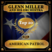 Glenn Miller And His Orchestra - American Patrol (Billboard Hot 100 - No 19)