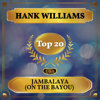 Hank Williams - Jambalaya (On the Bayou) (Billboard Hot 100 - No 20)