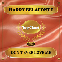 Harry Belafonte - Don't Ever Love Me (Billboard Hot 100 - No 90)