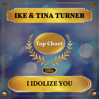 Ike & Tina Turner - I Idolize You (Billboard Hot 100 - No 82)