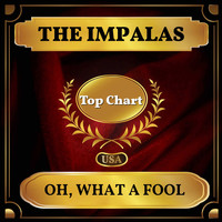The Impalas - Oh, What a Fool (Billboard Hot 100 - No 86)