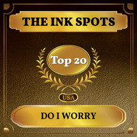 THE INK SPOTS - Do I Worry (Billboard Hot 100 - No 14)