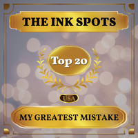 THE INK SPOTS - My Greatest Mistake (Billboard Hot 100 - No 17)