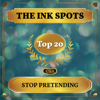 THE INK SPOTS - Stop Pretending (Billboard Hot 100 - No 18)