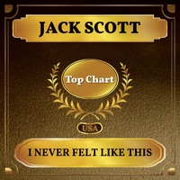 Jack Scott - I Never Felt Like This (Billboard Hot 100 - No 78)