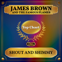 James Brown and the Famous Flames - Shout and Shimmy (Billboard Hot 100 - No 61)