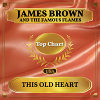 James Brown and the Famous Flames - This Old Heart (Billboard Hot 100 - No 79)