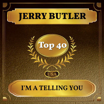 Jerry Butler - I'm a Telling You (Billboard Hot 100 - No 25)