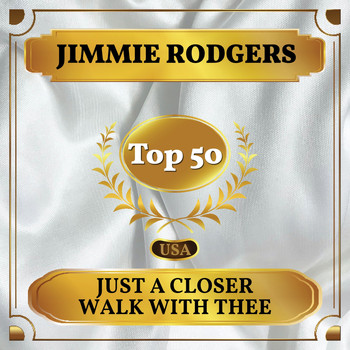Jimmie Rodgers - Just a Closer Walk with Thee (Billboard Hot 100 - No 44)
