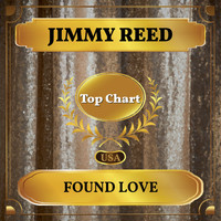 Jimmy Reed - Found Love (Billboard Hot 100 - No 88)