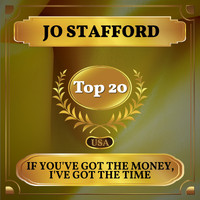 Jo Stafford - If You've Got the Money, I've Got the Time (Billboard Hot 100 - No 14)